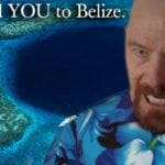 "Does ""Breaking Bad"" suggest that Belize is Heaven?"
