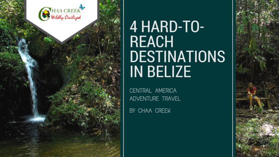 4-hard-to-reach-belize-destinations-adventure-travel-chaa-creek