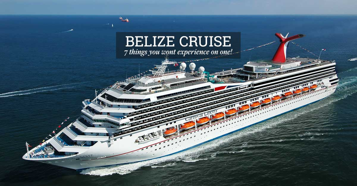 Belize Cruise 7 Things You Wont Experience On One 2017