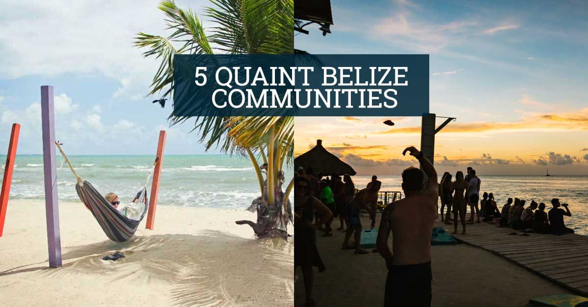 5_quaint_belize_communities_travel_guide_blog_cover