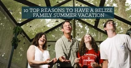 top_reasons_plan_belize_family_summer_vacation_header