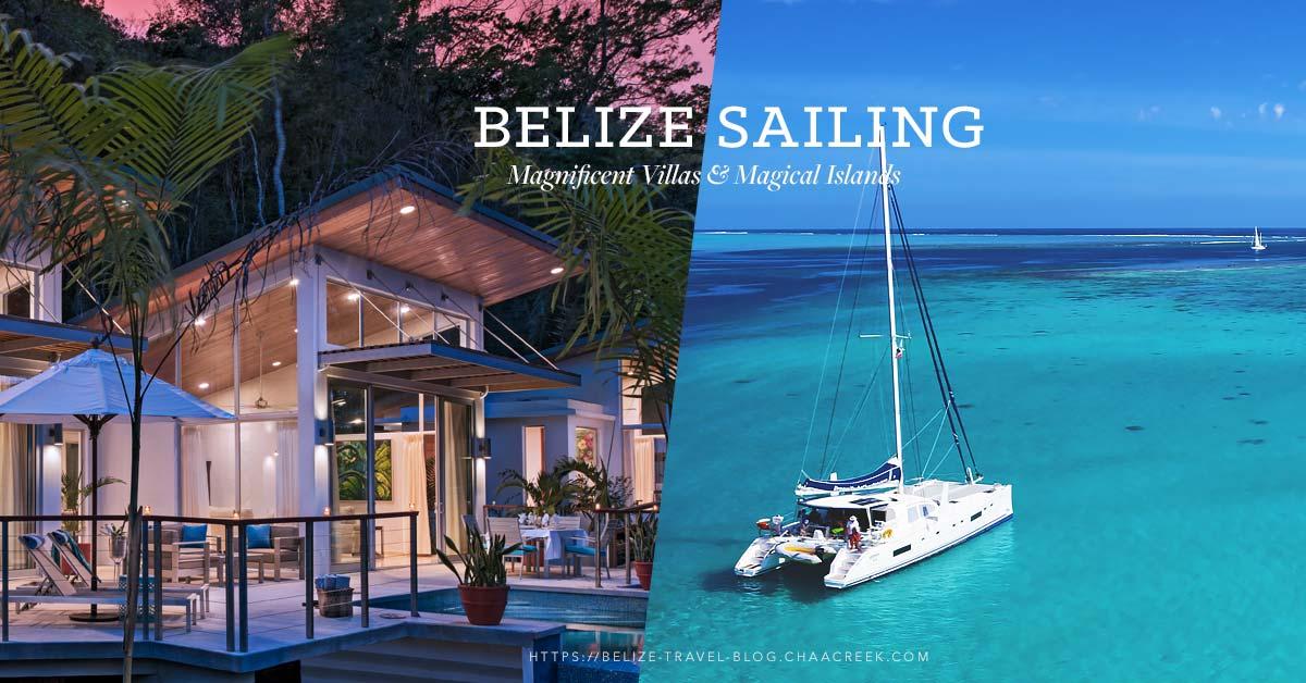 Sailing Belize Magnificent Villas & Magical Islands