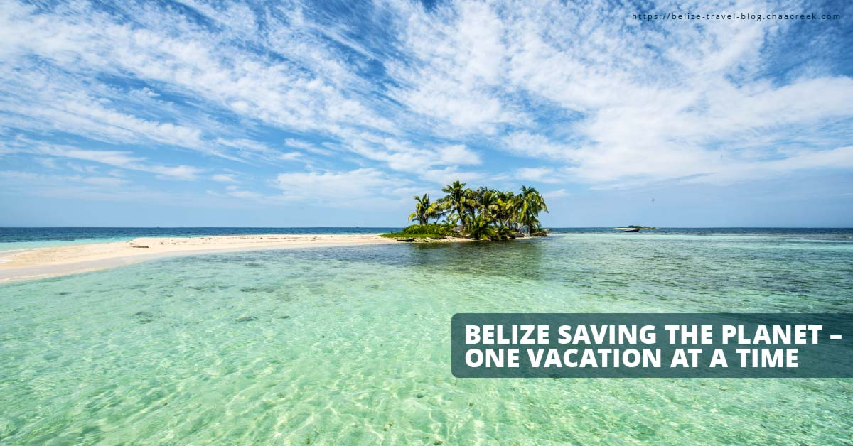 Belize sustainable travel saving the planet