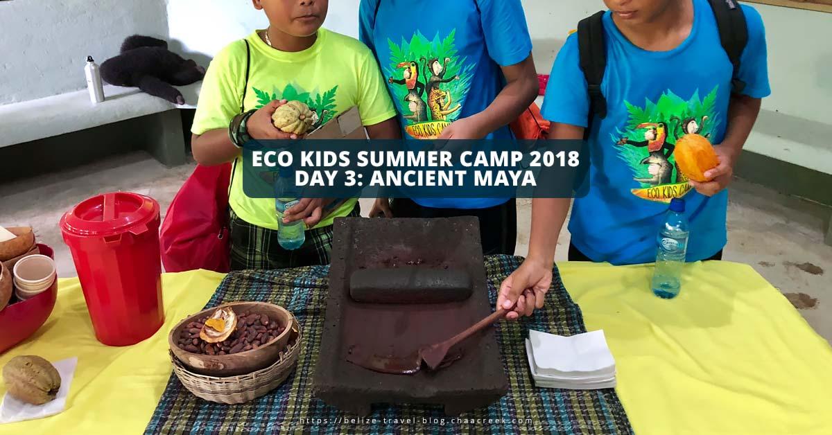 Eco Kids Summer Camp 2018 Day 3 Ancient Maya header