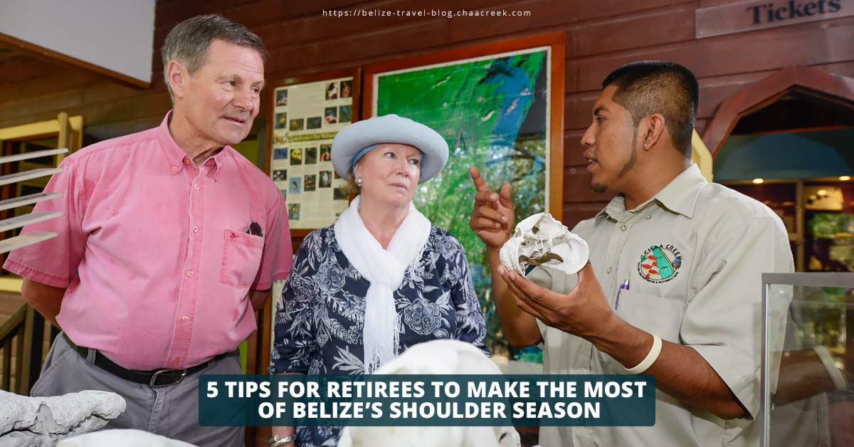 Five Tips For Retirees To Make The Most Of Belize's Shoulder Season